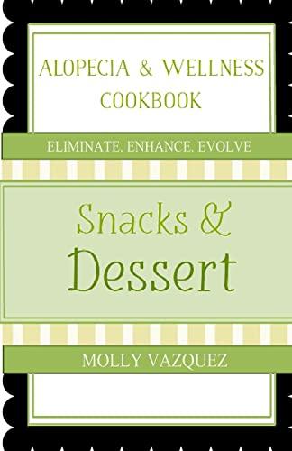 9781481881784: Alopecia & Wellness Cookbook: Snacks & Desserts