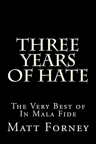 9781481881876: Three Years of Hate: The Very Best of In Mala Fide