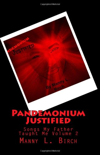 9781481883702: Pandemonium Justified (Songs My Father Taught Me)