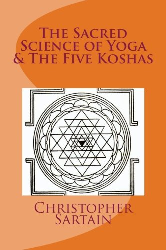 9781481884495: The Sacred Science of Yoga & The Five Koshas