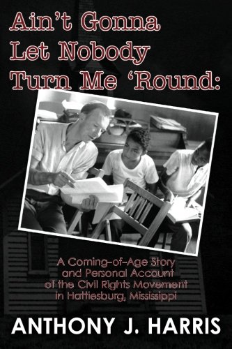 Ain't Gonna Let Nobody Turn Me 'Round: A Coming of age story and a personal account of ...
