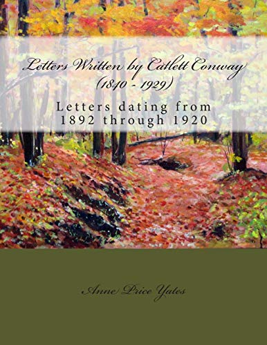 9781481885454: Letters Written by Catlett Conway (1840 - 1929) CSA Veteran: Letters dating from 1892 through 1920 (Cambridge Companions to Literature)