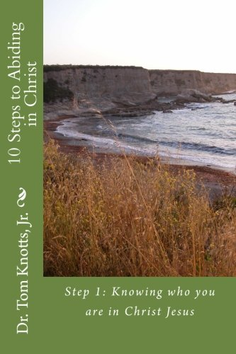 9781481886864: 10 Steps to Abiding in Christ: A Course for Christian Discipleship (The Growing in Grace Series)