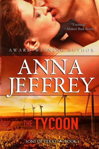 The Tycoon: Sons of Texas (Volume 1): Jeffrey, Anna