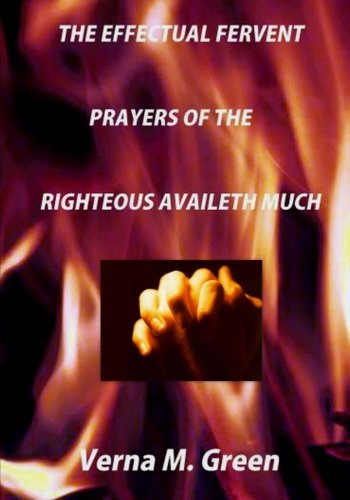 9781481891097: The Effectual Fervent Prayers of the Righteous Availeth Much