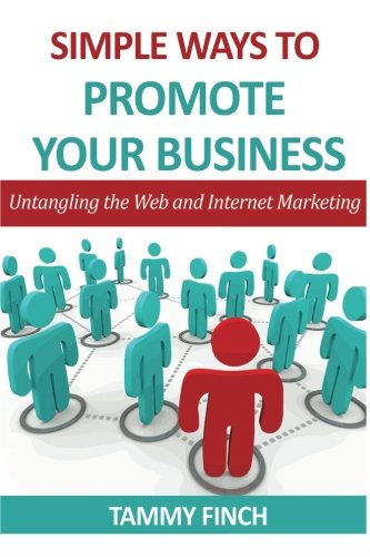 9781481891400: Simple ways to Promote your Business: Untangling the web and Internet Marketing