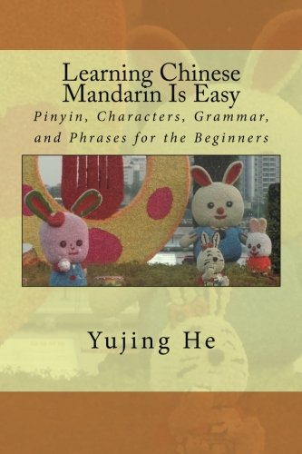 9781481893121: Learning Chinese Mandarin Is Easy: Pinyin, Characters, Grammar, and Phrases for the Beginners