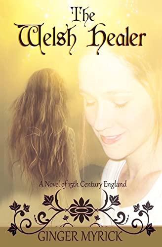 9781481893657: The Welsh Healer: A Novel of 15th Century England