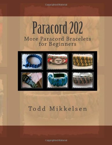 9781481897273: Paracord 202: More Paracord Bracelets for Beginners