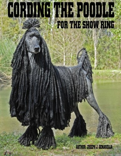 9781481897600: Cording The Poodle For The Show Ring