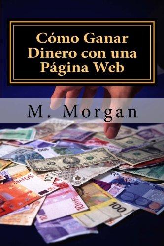 9781481898423: Cómo Ganar Dinero con una Página Web: Guía Básica para Principiantes (Spanish Edition)