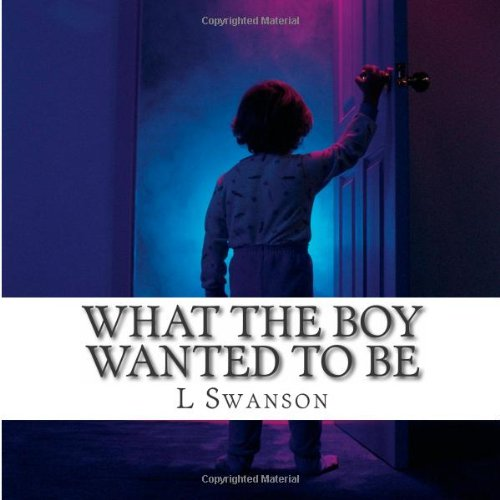 9781481899420: What the boy wanted to be