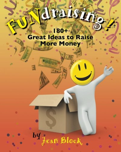 FUNdraising!: 180+ Great Ideas to Raise More Money: Block, Jean