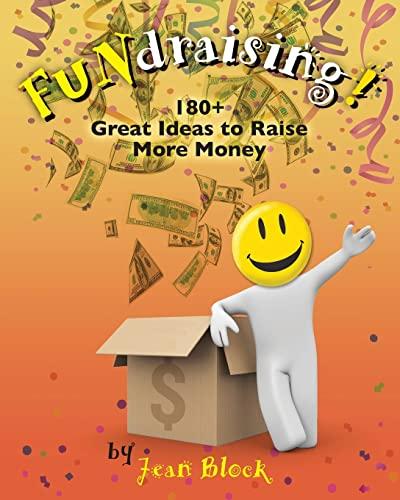 FUNdraising!: 180+ Great Ideas to Raise More Money: Block, Jean