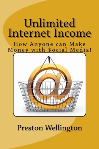 9781481899666: Unlimited Internet Income: How Anyone can Make Money with $ocial Media!