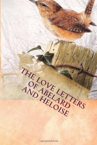 Love letters of Abelard and Heloise (Great love stories of the world) (1481900129) by Abelard; Heloise; Finnegan, Ruth