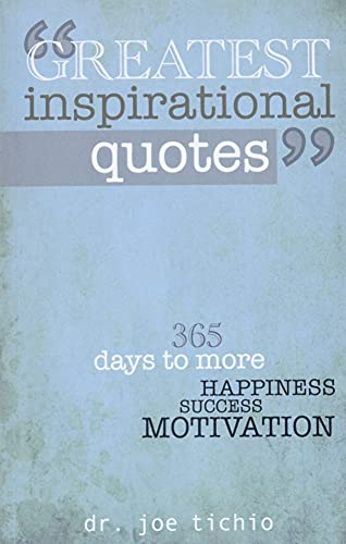 9781481900805: Greatest Inspirational Quotes: 365 days to more Happiness, Success, and Motivation