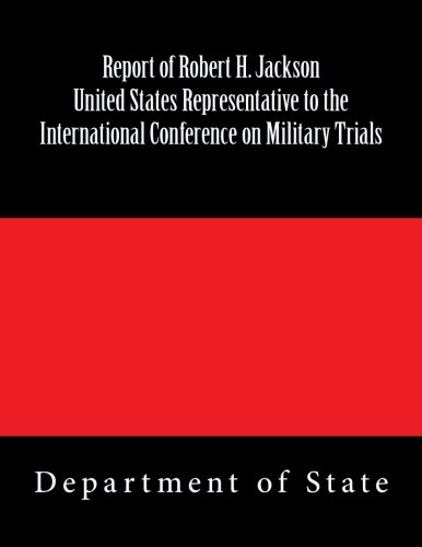 9781481901017: Report of Robert H. Jackson United States Representative to the International Conference on Military TrialsCo