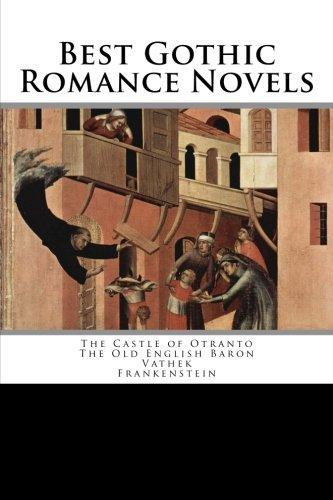 9781481901765: Best Gothic Romance Novels: The Castle of Otranto; The Old English Baron; Vathek; Frankenstein