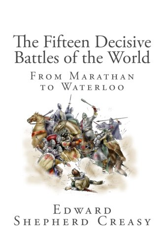 9781481902250: The Fifteen Decisive Battles of the World: From Marathan to Waterloo
