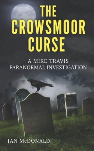 9781481904285: The Crowsmoor Curse: Volume 1 (Mike Travis Paranormal Mysteries)