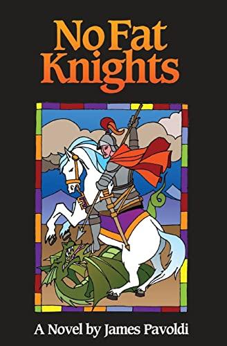 No Fat Knights (Paperback): James Pavoldi