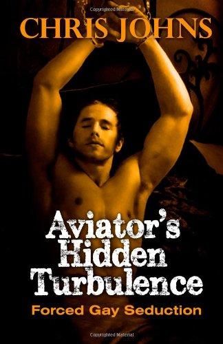 9781481904506: Aviator's Hidden Turbulence - Forced Gay Seduction