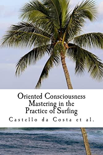 Oriented Consciousness Mastering in the Practice of: Castello Da Costa,
