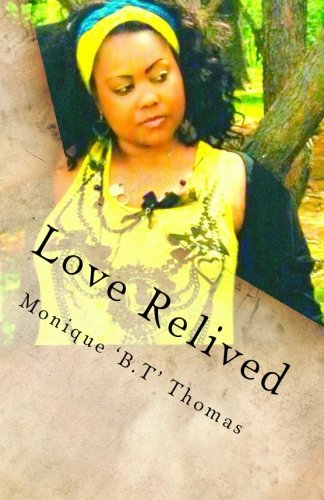 Love Relived: Monique 'Being True' Thomas