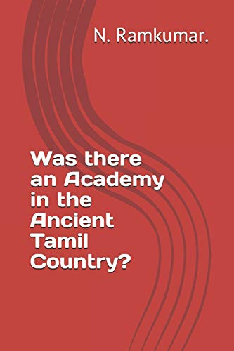 9781481905763: Was there an Academy in the Ancient Tamil Country?