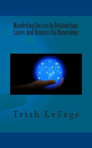 9781481905848: Manifesting Success In Relationships, Career, And Business Via Numerology