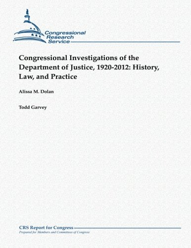 9781481907262: Congressional Investigations of the Department of Justice, 1920-2012: History, Law, and Practice