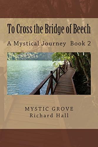9781481908351: To Cross the Bridge of Beech: A Mystical Journey - Book 2 (Crossing The Mystical Bridges) (Volume 2)