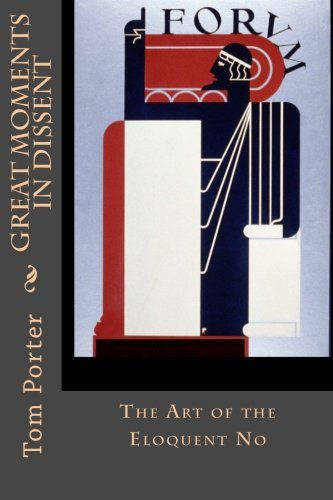 Great Moments in Dissent: The Art of: Tom Porter