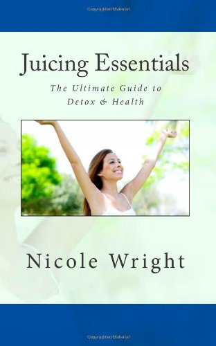 9781481911139: Juicing Essentials: The Ultimate Guide to Detox & Health