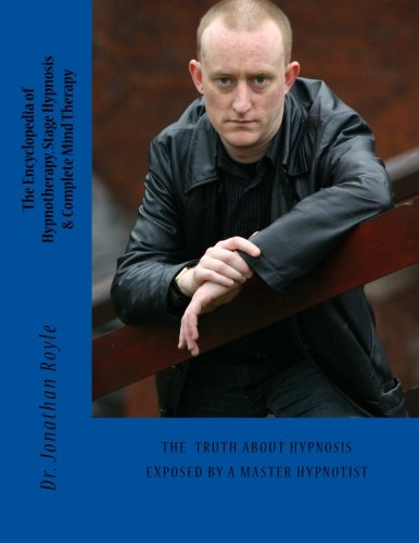 9781481911245: The Encyclopedia of Hypnotherapy, Stage Hypnosis & Complete Mind Therapy