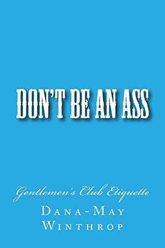 9781481911351: Don't Be An ASS: Gentlemen's Club Etiquette