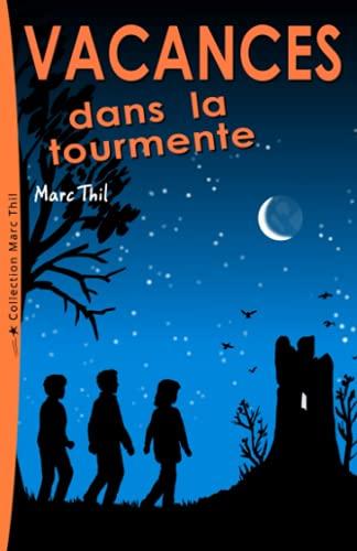 9781481911450: Vacances dans la tourmente (French Edition)