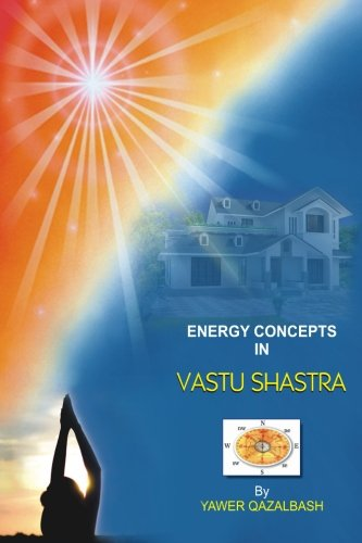 9781481912143: Energy Concepts in Vastu Shatra