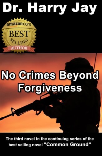 9781481912495: No Crimes Beyond Forgiveness: This is the sequel action adventure novel to Until The Next Time. (How Sleep The Brave) (Volume 3)