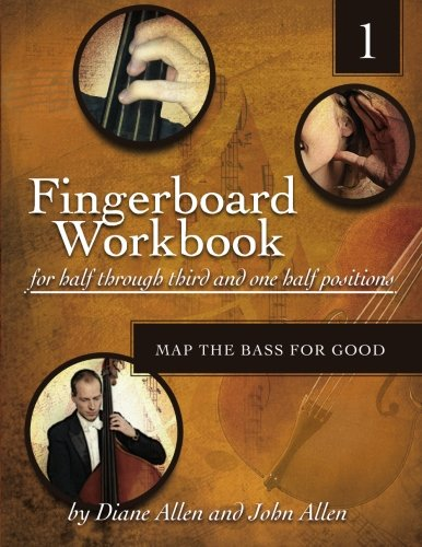 9781481912709: The Fingerboard Workbook for Half through Third and One Half Positions: Map the Bass for Good