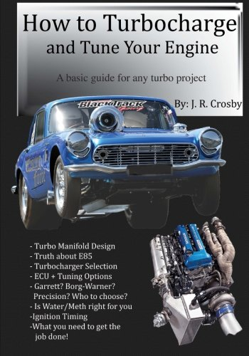 How to Turbocharge and Tune Your Engine: Crosby, J. R.