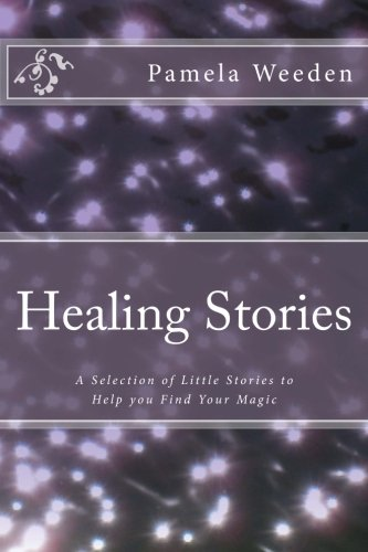 9781481913454: Healing Stories: A Selection of Little Stories to Help you Find Your Magic