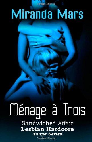 9781481913980: Menage a Trois - Sandwiched Affair - Lesbian Hardcore