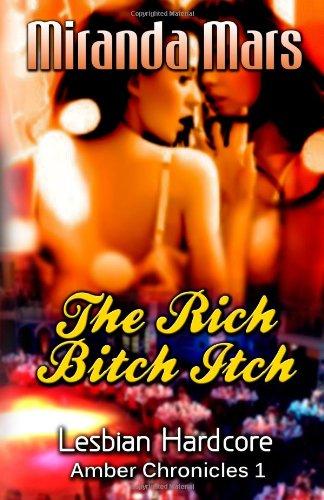 9781481914093: The Rich Bitch Itch - Lesbian Hardcore