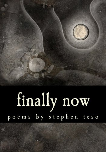 finally now: poems: Stephen Teso