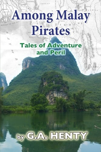 9781481914482: Among Malay Pirates: Tales of Adventure and Peril
