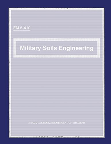 Military Soils Engineering: Field Manual C1- FM: Department of the