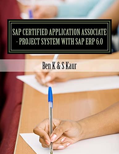 SAP Certified Application Associate  - Project System with SAP ERP 6.0: K, Ben; Kaur, S