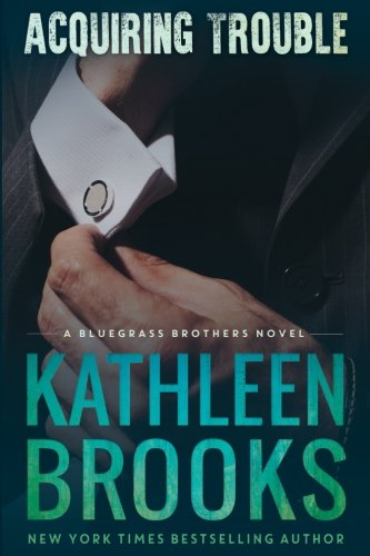 9781481916028: Acquiring Trouble: A Bluegrass Brothers Novel: 3